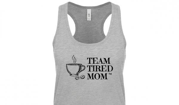 Racer Back Tank. Join our team! You don't have to be tired alone! Get our custom racer back tank top! Check out the other team tired mom gear we have!